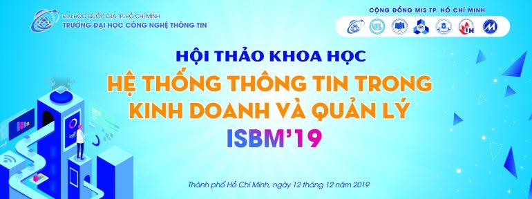 Mời tham dự hội thảo Khoa học Hệ thống thông tin trong Kinh doanh và Quản lý – ISBM'19