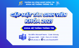 GẶP MẶT TÂN SINH VIÊN KHOÁ 2021 KHOA HỆ THỐNG THÔNG TIN