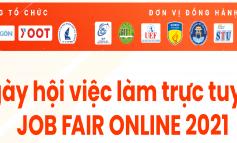 [JOB FAIR ONLINE 2021] Ngày hội việc làm trực tuyến dành cho sinh viên công nghệ thông tin, marketing & quản trị kinh doanh